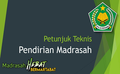 Petunjuk Teknis Pendirian Madrasah Terbaru