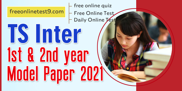 TS Inter 1st & 2nd year Model Paper 2021