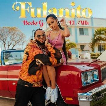Becky G ft El Alfa - Fulanito