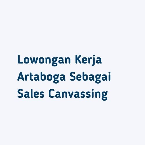 Lowongan Kerja Artaboga Sebagai Sales Canvassing