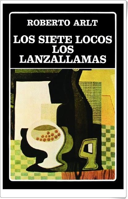 """""""Los siete locos. Los lanzallamas"""" de Roberto Arlt"""