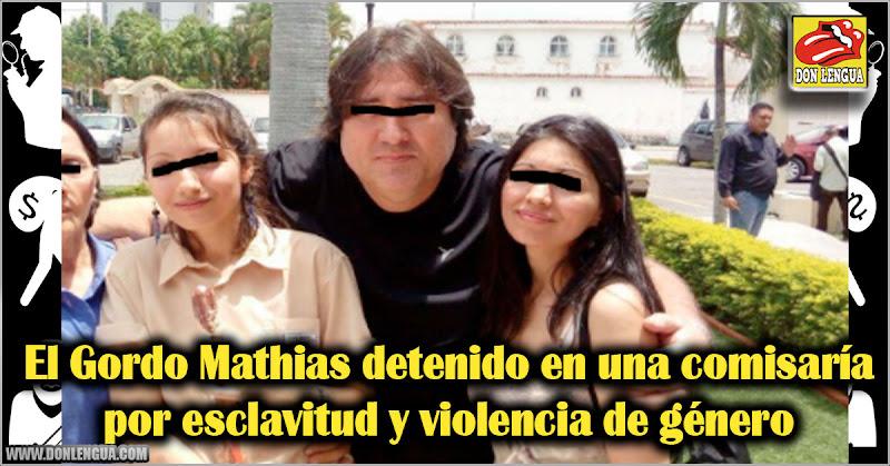 El Gordo Mathias detenido en una comisaría por esclavitud y violencia de género