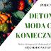 Detoks -moda czy koniecznośc? | Skutki zanieczyszczenia organizmu toksynami