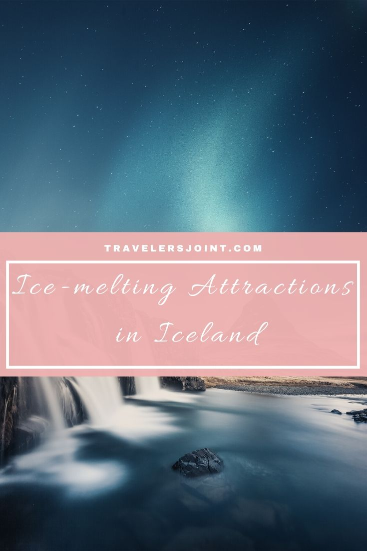Ice-melting Attractions in Iceland