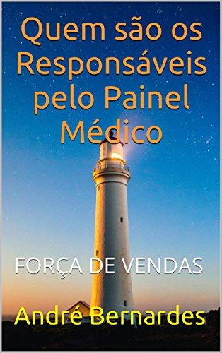 eBook - Quem são os Responsáveis pelo Painel Médico - André Luiz Bernardes - Série Painel Médico - Livro 3