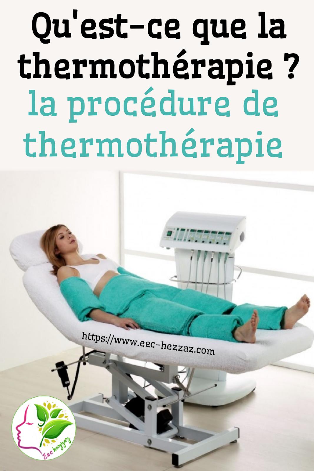 Qu'est-ce que la thermothérapie ? la procédure de thermothérapie