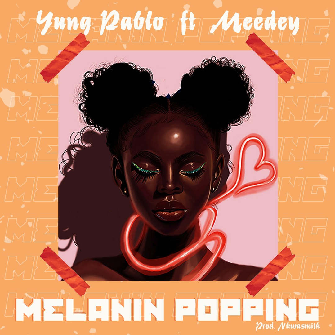 Download [AUDIO] Melanin Popping - Yung Pablo Ft. Meedey mp3