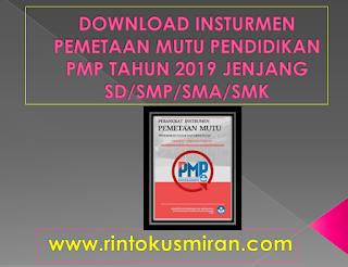 DOWNLOAD INSTRUMEN PEMETAAN MUTU PENDIDIKAN PMP TAHUN 2019 JENJANG SD/SMP/SMA/SMK