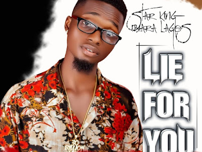 DOWNLOAD MUSIC: Star King - Lie For You