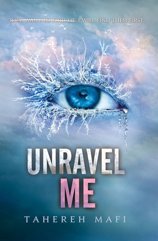 [Book Review] Unravel Me by Tahereh Mafi