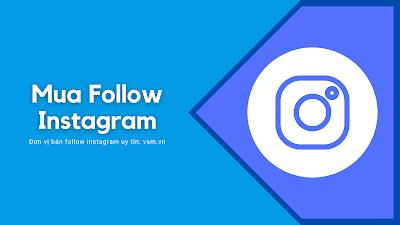 Mua Follow Instagram, Hướng Dẫn Mua Follow Instagram Tại Vsm