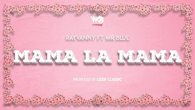 Mama La Mama By Rayvanny