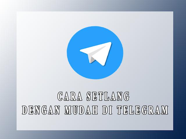 CARA SETLANG  DENGAN MUDAH DI TELEGRAM