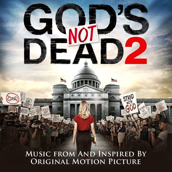 God's Not Dead 2 (Music From and Inspired by the Original Motion Picture) 2016