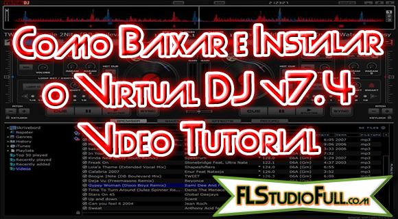 Como Baixar e Instalar o Virtual DJ v7.4 - Vídeo Tutorial