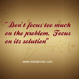 focus on the solution, not the problem
