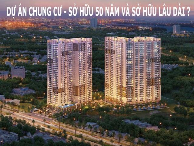Phân biệt các trường hợp chung cư sở hữu 50 năm hay vĩnh viễn
