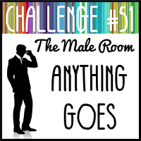http://themaleroomchallengeblog.blogspot.com/2017/01/challenge-51-anything-goes.html