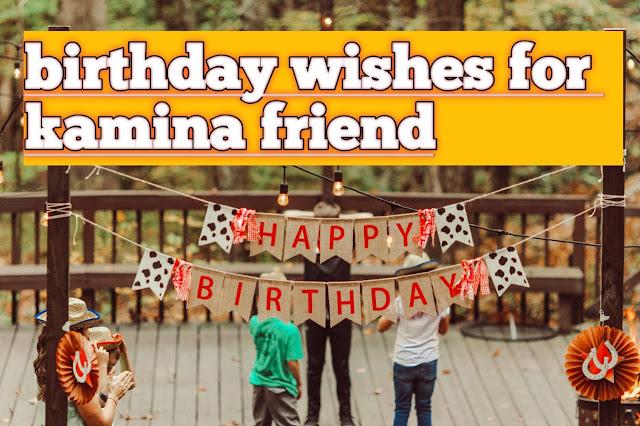 best birthday wish to kamina friend
