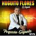 HUGUITO FLORES EL SUPER - PEQUEÑO GIGANTE (CD COMPLETO 2021)