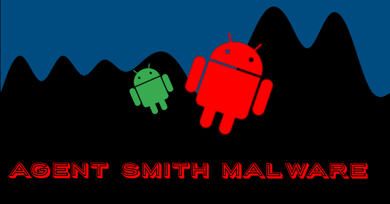 Be aware 🔥'Agent Smith'🔥 has arrived at Android devices 📱 | ArticlesRead.com🔥