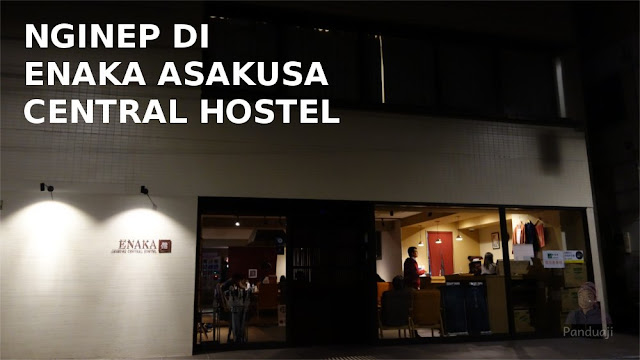 Menginap di Enaka Asakusa Central Hostel