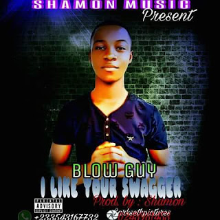 [New Music] Blow Guy –  I Like Ur Swagga (prod. By GeE mIx Beatz)  Download mp3