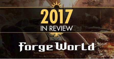 Forgeworld 2017 in Review
