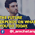 The Future depends on what you do Today | @Chetanbro Quotes :- 99