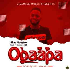 Silas Maestro – Obaapa (Produced by PhilsBits)