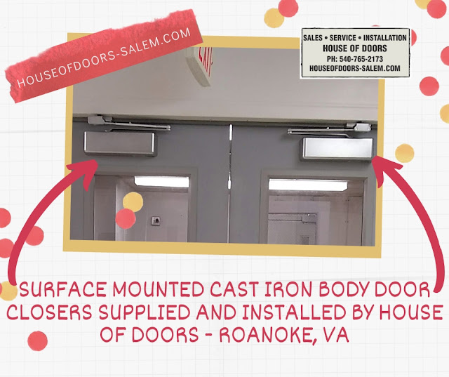 Surface mounted cast iron body door closers supplied and installed by House of Doors - Roanoke, VA