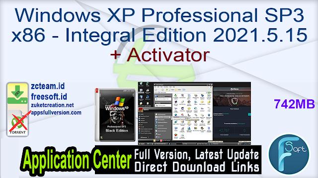 Windows XP Professional SP3 x86 – Integral Edition 2021.5.15 + Activator_ ZcTeam.id