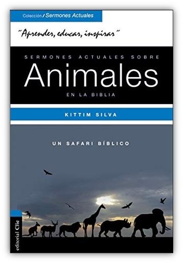 Sermones actuales sobre animales de la Biblia. Un safari biblico de Kittim Silva - Oraciones.Center