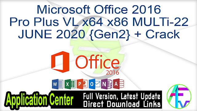 Microsoft Office 2016 Pro Plus VL x64 x86 MULTi-22 JUNE 2020 {Gen2} + Crack