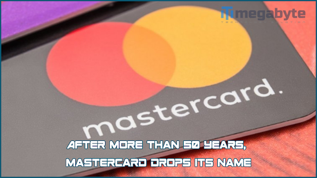 After more than 50 years, MasterCard drops its name