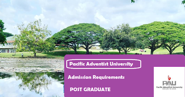 Post Graduate Admission Requirements for Pacific Adventist University