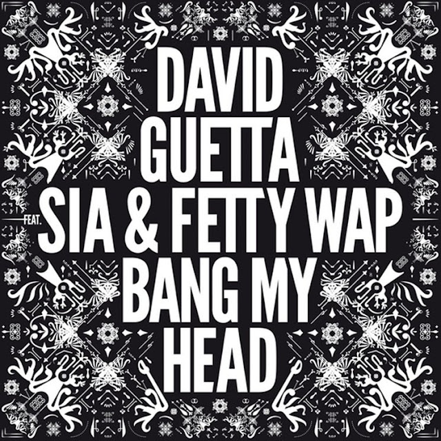 David Guetta ft Sia & Fetty Wap — Bang My Head