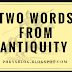 TWO WORDS FROM ANTIQUITY