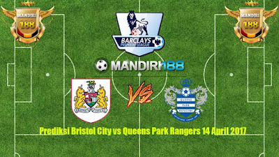 AGEN BOLA - Prediksi Bristol City vs Queens Park Rangers 14 April 2017