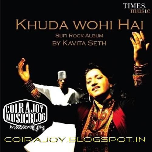 Coir kavita seth khuda wohi hai sufi rock song 39 s for Koi 5 kavita