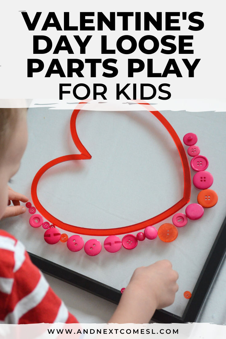 A simple Valentine's Day loose parts play idea for toddlers and preschool kids