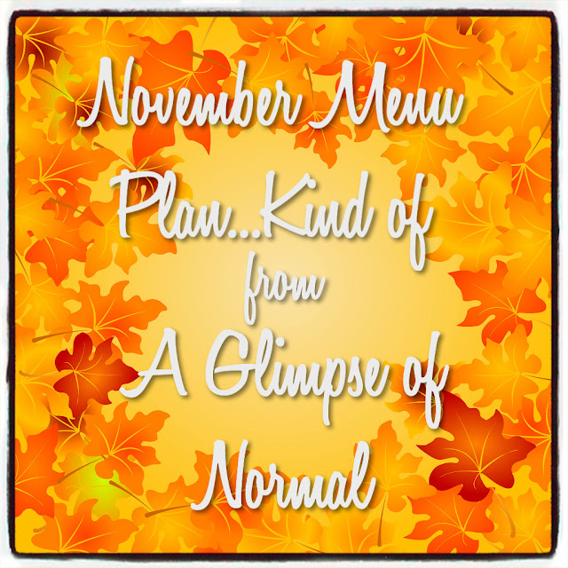 This month I have menu plan options for you over at A Glimpse of Normal.