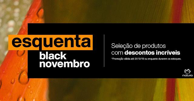 A Black Friday NATURA  acontece no dia 29 de novembro 2019.