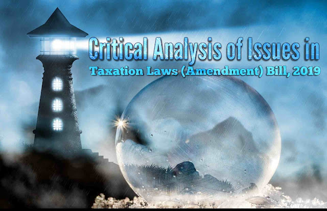 critical-analysis-of-issues-in-taxation-laws-amendment-bill-2019