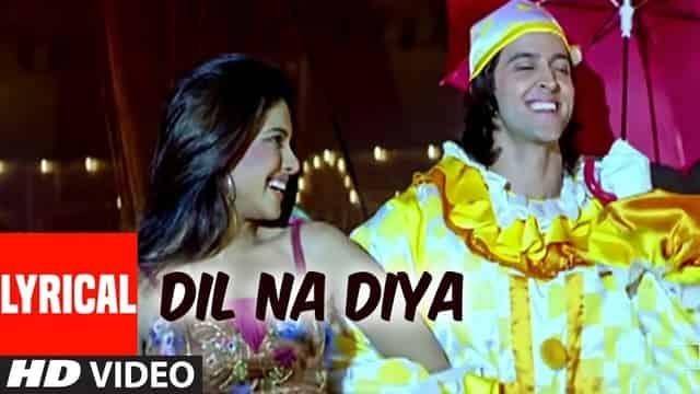 दिल ना दिया Dil Na Diya Lyrics In Hindi - Krrish