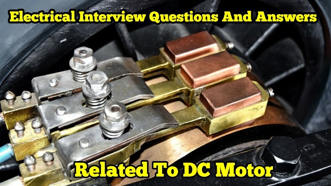Electrical Interview Questions And Answers Related To DC Motors