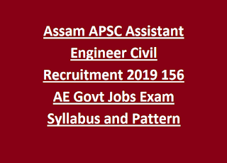 Assam APSC Assistant Engineer Civil Recruitment 2019 156 AE Govt Jobs Exam Syllabus and Pattern