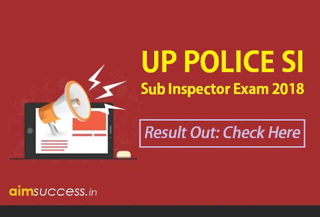 UP Police SI Exam 2018 Result Out: Check Here