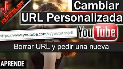 Como borrar una URL personalizada de mi canal y Solicitar una nueva
