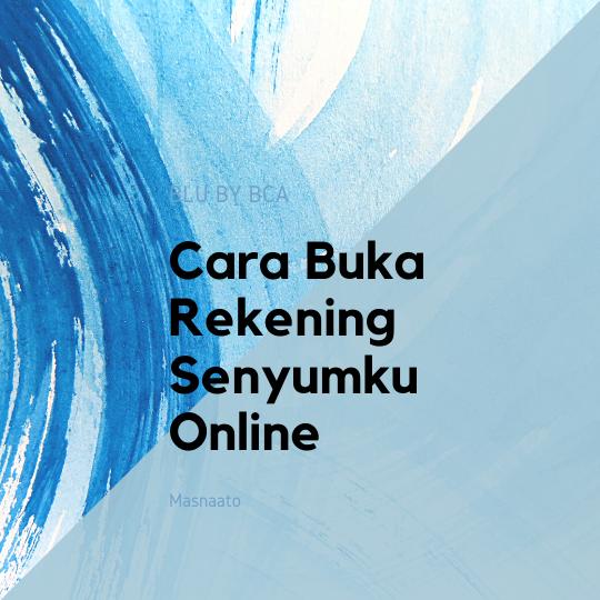 Cara Buka Rekening Senyumku Online